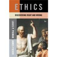 Ethics : Discovering Right and Wrong by Pojman,Louis P., 9780495502357