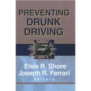 Preventing Drunk Driving by Shore; Elsie, 9781138002357