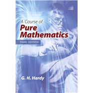 A Course of Pure Mathematics Third Edition by Hardy, G. H., 9780486822358