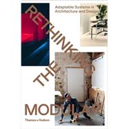 Rethinking the Modular by Meltzer, Burkhard; Von Oppeln, Tido, 9780500292358