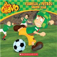 El Chavo: Estrella de fútbol / Soccer Star by Domínguez, María; Lombana, Juan Pablo, 9780545842358