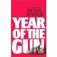 Year of the Gun by Michael Mewshaw, 9780743222358