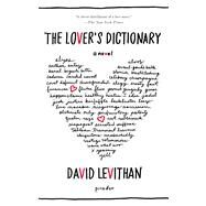 The Lover's Dictionary A Novel by Levithan, David, 9781250002358
