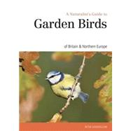A Naturalist's Guide to Garden Birds of the British Isles by Goodfellow, Peter, 9781909612358