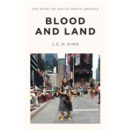 Blood and Land by King, J. C. H., 9780241282359