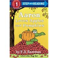 Aaron Loves Apples and Pumpkins by EASTMAN, P.D., 9780553512359