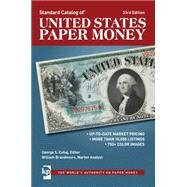 Standard Catalog of United States Paper Money by Cuhaj, George S.; Brandimore, William (CON), 9781440242359