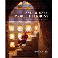 Anthology of World Religions Sacred Texts and Contemporary Perspectives by Vaughn, Lewis, 9780195332360