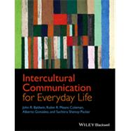 Intercultural Communication for Everyday Life by Baldwin, John R.; Coleman, Robin R. Means; Gonz?lez, Alberto; Shenoy-Packer, Suchitra, 9781444332360