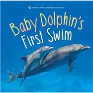 Baby Dolphin's First Swim by Unknown, 9781454922360