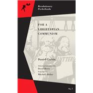 For a Libertarian Communism by Abidor, Mitchell; Berry, David; Guérin, Daniel, 9781629632360