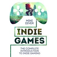 Indie Games by Diver, Mike, 9781910552360