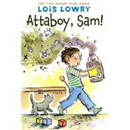 Attaboy, Sam! by Lowry, Lois, 9780544582361