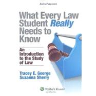 What Every Law Student Really Needs to Know : An Introduction to the Study of Law by George, 9780735582361