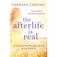 The Afterlife Is Real by Cheung, Theresa, 9781471112362