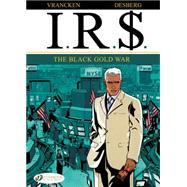 I.r.$.: The Black Gold War by Desberg, Stephen; Vrancken, Benard, 9781849182362