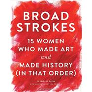 Broad Strokes by Quinn, Bridget; Congdon, Lisa, 9781452152363