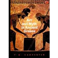 Art and Myth in Ancient Greece by Carpenter, Thomas H., 9780500202364