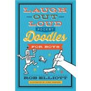 Laugh-out-loud Pocket Doodles for Boys by Elliott, Rob; Hawkins, Jonny, 9780800722364