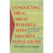 Conducting Drug Abuse Research with Minority Populations: Advances and Issues by Segal; Bernard, 9781138002364