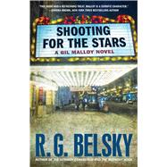 Shooting for the Stars A Gil Malloy Novel by Belsky, R. G., 9781476762364
