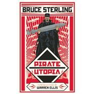 Pirate Utopia by Sterling, Bruce; Coulthart, John; Ellis, Warren; Brown, Christopher; Klaw, Rick, 9781616962364
