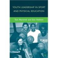 Youth Leadership in Sport and Physical Education by Hellison, Don; Martinek, Tom, 9780230612365
