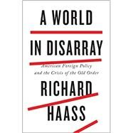 A World in Disarray by Haass, Richard, 9780399562365