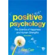 Positive Psychology: The Science of Happiness and Human Strengths by Carr; Alan, 9780415602365