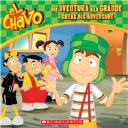 El Chavo: Una aventura a lo grande / A Great Big Adventure by Domínguez, María; Lombana, Juan Pablo, 9780545842365
