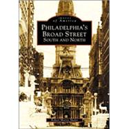 Philadelphia's Broad Street : South and North by Skaler, Robert Morris, 9780738512365