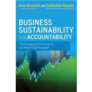 Corporate Sustainability : Integrating Performance and Reporting by Brockett, Ann; Rezaee, Zabihollah, 9781118122365