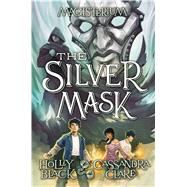 The Silver Mask (Magisterium, Book 4) by Black, Holly; Clare, Cassandra, 9780545522366