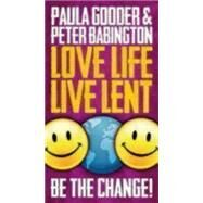 Love Life Live Lent by Gooder, Paula; Babington, Peter, 9780819232366