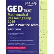 Kaplan GED® Test Mathematical Reasoning Prep 2015 Book + Online by Ahn, Arthur (CON); Alexeeff, Mikhail (CON); Allison, Gina (CON); Bowers, Kim (CON); Bowman, Erik (CON), 9781625232366