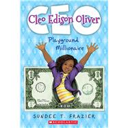 Cleo Edison Oliver, Playground Millionaire by Frazier, Sundee T., 9780545822367