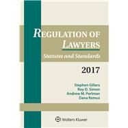 Regulation of Lawyers Statutes and Standards, 2017 Supplement by Gillers, Stephen; Simon, Roy D.; Perlman, Andrew M.; Dana Remus , 9781454882367