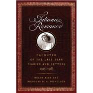 Tatiana Romanov, Daughter of the Last Tsar by Azar, Helen; Nicholson, Nicholas B. A., 9781594162367