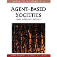 Handbook of Research on Agent-based Societies: Social and Cultural Interactions by Trajkovski, Goran; Collins, Samuel Gerald, 9781605662367
