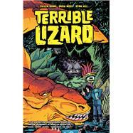 Terrible Lizard by Bunn, Cullen; Moss, Drew; Hill, Ryan; CRANK!; Chu, Charlie, 9781620102367