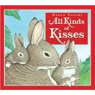 All Kinds of Kisses by Tafuri, Nancy, 9780316122368