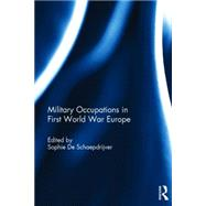 Military Occupations in First World War Europe by De Schaepdrijver; Sophie, 9781138822368