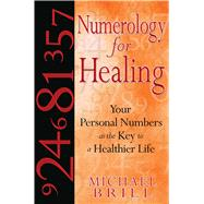 Numerology for Healing by Brill, Michael, 9781594772368