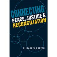 Connecting Peace, Justice, and Reconciliation by Porter, Elisabeth, 9781626372368