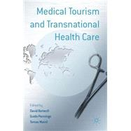 Medical Tourism and Transnational Health Care by Botterill, David; Pennings, Guido; Mainil, Tomas, 9780230362369