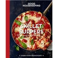 Good Housekeeping Skillet Suppers 65 Delicious Recipes by Unknown, 9781618372369