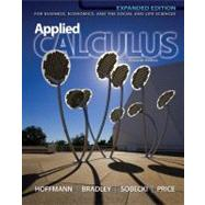 Applied Calculus for Business, Economics, and the Social and Life Sciences, Expanded Edition, Media Update by Hoffmann, Laurence; Bradley, Gerald; Sobecki, David; Price, Michael, 9780073532370