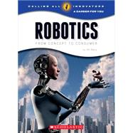 Robotics: From Concept to Consumer by Mara, Wil, 9780531212370