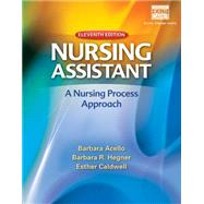 Nursing Assistant A Nursing Process Approach by Acello, Barbara; Hegner, Barbara, 9781133132370