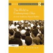 The Ma'luf in Contemporary Libya: An Arab Andalusian Musical Tradition by Ciantar,Philip, 9781138252370